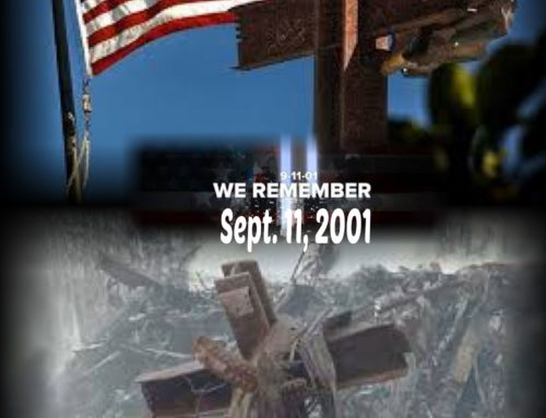 9-11 – 19 YEARS AGO…Changed Our Lives Forever